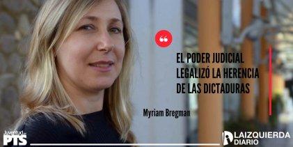 """Myriam Bregman: """"El Poder Judicial legalizó la herencia de las dictaduras"""""""