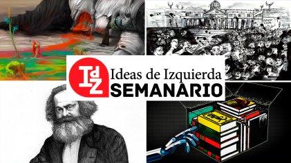 #NiUnaMenos, Karel Capek y las postales de un mundo convulsionado en esta edición de Ideas de Izquierda