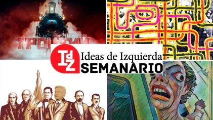En Ideas de Izquierda: #TrotskyVersusNetflix, feminismo, interseccionalidad y marxismo, el México de López Obrador, y más