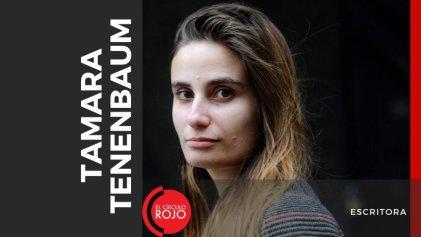 """Tamara Tenenbaum: """"La ficción es para pensar sobre cosas sobre las que no tengo hipótesis, solo preguntas"""""""