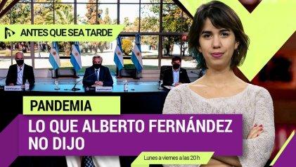 Pandemia: Lo que Alberto Fernández no dijo|#AntesQueSeaTarde