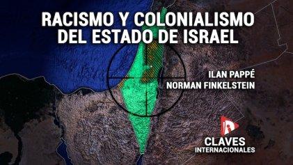 [Claves] Ilan Pappé y Norman Finkelstein: racismo y colonialismo del Estado de Israel