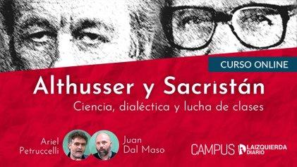 Althusser y Sacristán, nuevo curso en el Campus Virtual de La Izquierda Diario