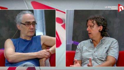 """De la """"operación Menem"""" al vacunagate: entrevista a Alejandro Horowicz y Christian Castillo"""