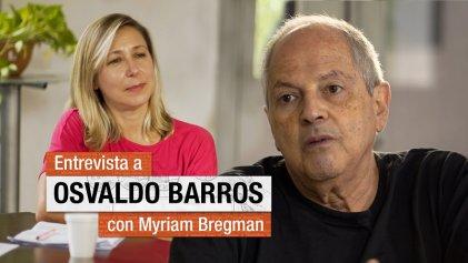 Lucha contra la impunidad: Bregman entrevista a Osvaldo Barros, sobreviviente de la ESMA