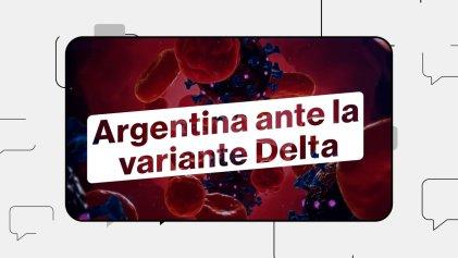 Argentina ante la variante delta. ¿Qué se sabe hasta ahora?