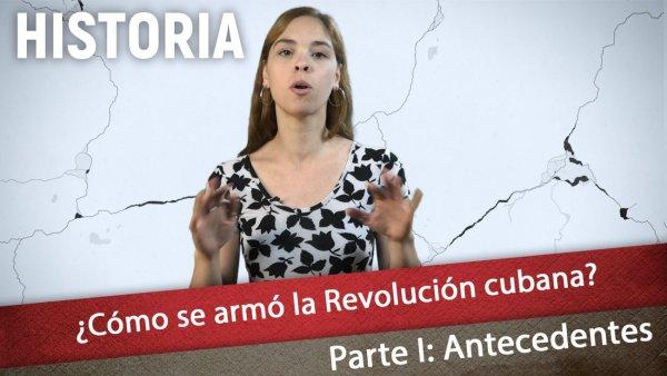 ¿Cómo se armó la Revolución cubana? Los antecedentes