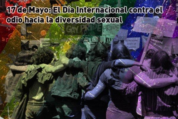 No estamos enfermos: el 17 de mayo y la diversidad sexual